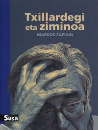 Txillardegi Eta Ziminoa - Markos Zapiain