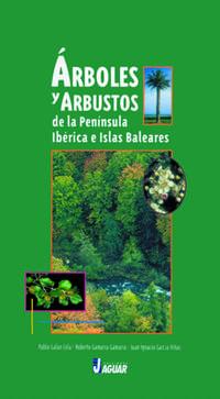 Arboles Y Arbustos De La Peninsula Iberica E Islas Baleares (4ª Ed. ) - Pablo Galan