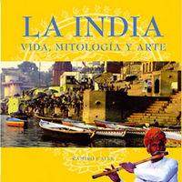 INDIA - VIDA, MITOLOGIA Y ARTE