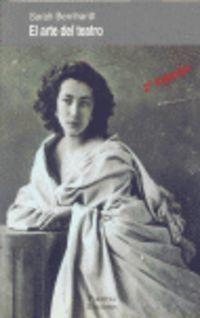 El arte del teatro - Sarah Bernhardt