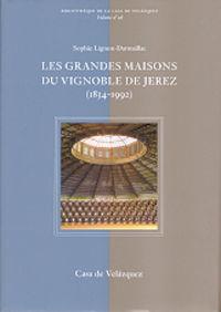 LES GRANDES MAISONS DU VIGNOBLE DE JEREZ (1834-1992)