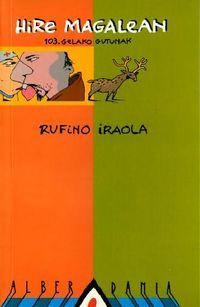 hire magalean - 103. gelako gutunak - Rufino Iraola