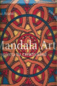 Mandala Art - Despierta Tu Creatividad - Pilar Araño