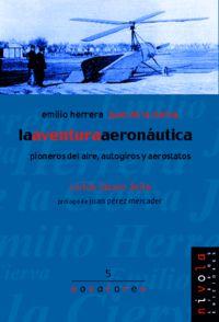 EMILIO HERRERA, JUAN DE LA CIERVA: LA AVENTURA AERONAUTICA