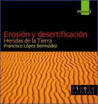Erosion Y Desertificacion - Heridas De La Tierra - Francisco Lopez Bermudez