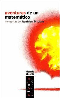 Aventuras De Un Matematico. Memorias De Stanislaw M. Ulam - Stanislaw M. Ulam