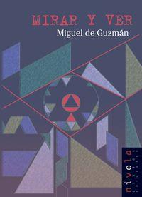 Mirar Y Ver - Miguel De Guzman