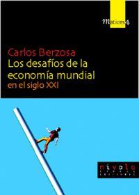 Los desafios de la economia mundial en el siglo xxi - Carlos Berzosa