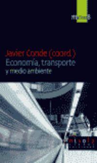 Economia, Transporte Y Medio Ambiente - Javier Conde Londoño (coord. )