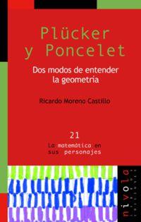Plucker Y Poncelet - Dos Modos De Entender La Geometria - Ricardo Moreno Castillo