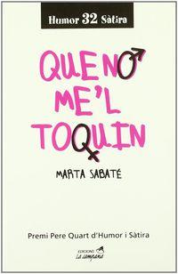 Que No Me'l Toquin - Marta Sabate