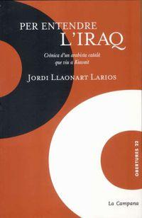 Per Entendre L'iraq - Jordi Llaonart Larios