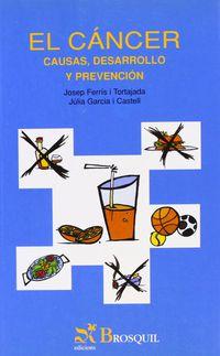 CANCER, EL - CAUSAS, DESARROLLO Y PREVENCION