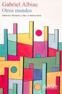 Otros Mundos - Gabriel Albiac / Jose Jimenez Lozano