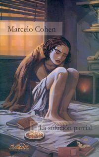 La solucion parcial - Marcelo Cohen
