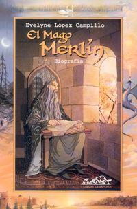Mago Merlin, El - Biografia - Evelyne Lopez Campillo
