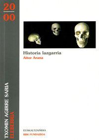 HISTORIA LAZGARRIA (ELEBERRIA EUSKALTZAINDIA SARIA 2000)