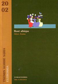 BOST AHIZPA (ELEBERRIA EUSKALTZAINDIAREN 2002 SARIA)