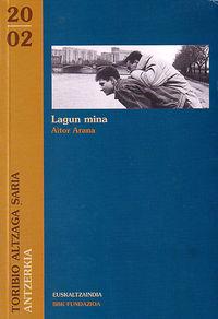 LAGUN MINA (ANTZERKIA EUSKALTZAINDIA 2002 SARIA)