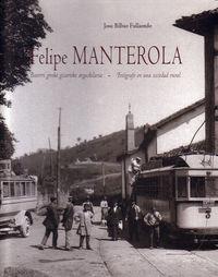 FELIPE MANTEROLA BASERRI GIROKO GIZARTEKO ARGAZKILARIA