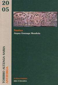 SANTXA (EUSKALTZAINDIA ANTZERKIA SARIA 2005)