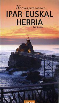 IPAR EUSKAL HERRIA (16 RUTAS PARA CONOCER) - MUGALARI