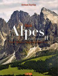 Alpes Para Todos Ii - Guia (+mapa) - Tirol, Baviera, Ampezzo - Antxon Iturriza