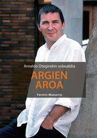 ARGIEN AROA - ARNALDO OTEGIREKIN SOLASALDIA