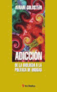 ADICCION DE LA BIOLOGIA A LA POLITICA DE DROGAS