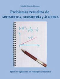 Problemas De Aritmética, Geometría Y Álgebra, Resueltos - Nicolás García Herrera