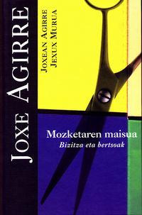 Joxe Agirre, Mozketaren Maixua - Joxe Agirre / Jexux Murua