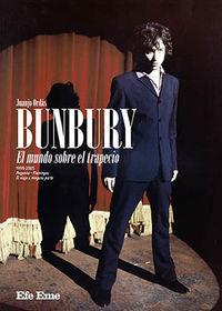 BUNBURY - EL MUNDO SOBRE EL TRAPECIO