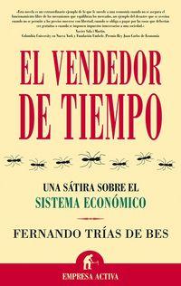 El  vendedor de tiempo  -  Una Satira Sobre El Sistema Economico - Fernando Trias De Bes