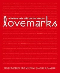 Lovemarks - El Futuro Mas Alla De Las Marcas - Kevin Roberts