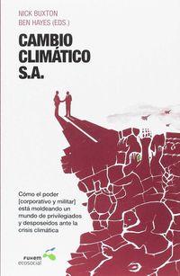CAMBIO CLIMATICO, S. A. - COMO EL PODER (CORPORATIVO Y MILITAR) ESTA MOLDEANDO UN MUNDO DE PRIVILEGIADOS Y DESPOSEIDOS ANTE LA CRISIS CLIMATICA