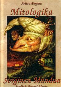 MITOLOGIKA - SORGINEN MUNDUA