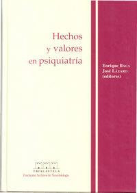 Hechos Y Valores De Psiquiatria - Enrique  Baca  /  Jose  Lazaro