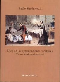 Etica De Las Organizaciones Sanitarias - Nuevos Modelos De Calidad - - Pablo  Simon (ed. )