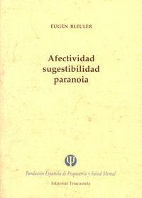 Afectividad, Sugestibilidad, Paranoia - Eugen Bleuler