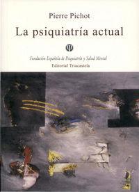 La psiquiatria actual - Pierre Pichot