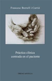 Practica Clinica Centrada En El Paciente - Francesc Borrell I Carric