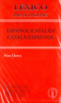 LEXICO PARA SITUACIONES ESPAÑOL / CATALAN - CATALA-ESPANYOL