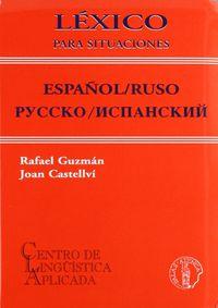 LEXICO PARA SITUACIONES - ESPAÑOL / RUSO