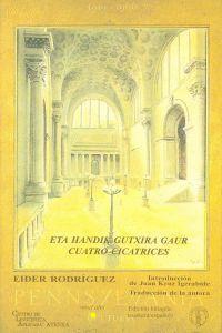 ETA HANDIK GUTXIRA GAUR = CUATRO CICATRICES