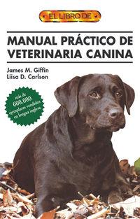 Manual Practico De Veterinaria Canina - James M.  Giffin  /  Liisa D.  Carlon