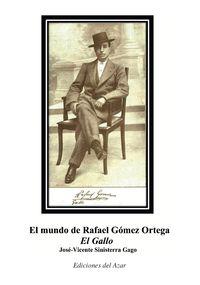 """MUNDO DE RAFAEL GOMEZ ORTEGA """"EL GALLO"""", EL"""