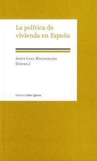 La politica de vivienda en españa - Jesus Leal Maldonado