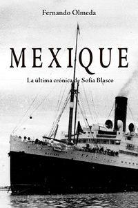MEXIQUE - LA ULTIMA CRONICA DE SOFIA BLASCO