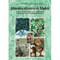 Alimentos Silvestres De Madrid - Javier  Tardio Pato  /  Higinio   Pascual Terrats  /  Ramon  Morales Valverde