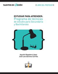 GUIA - ESTUDIAR PARA APRENDER - PROGRAMA DE TECNICAS DE ESTUDIO PARA SECUNDARIA Y BACHILLERATO